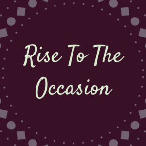 Rise To Occassion